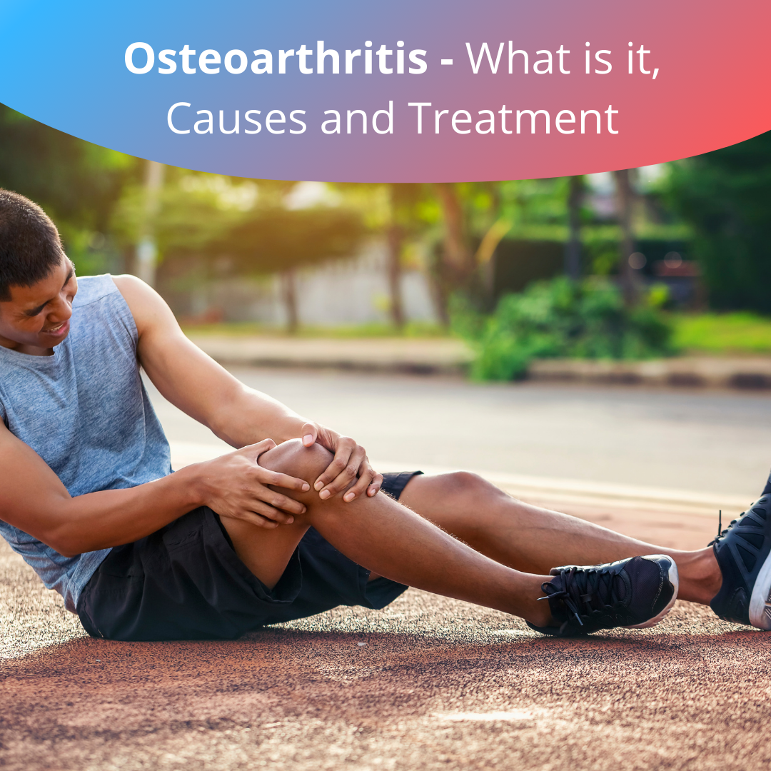 Osteoarthritis: What is it, Causes and Treatment